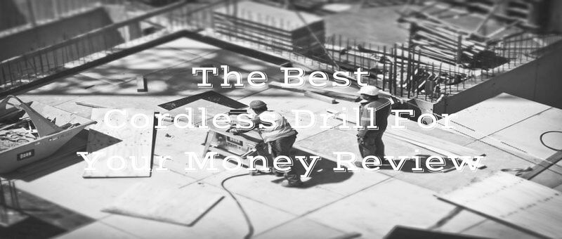 best cordless drill review