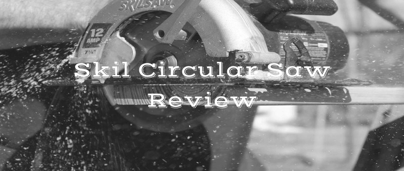 skil circular saw review