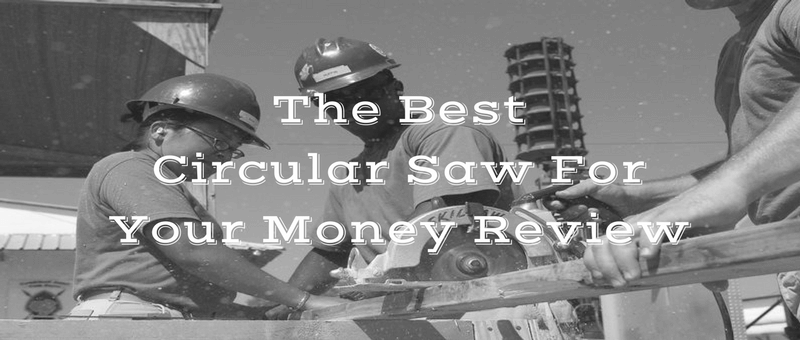 best circular saw review