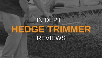 IN DEPTH HEDGE TRIMMER REVIEWS