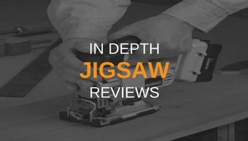 IN DEPTH JIGSAW REVIEWS