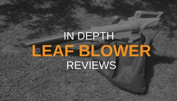 IN DEPTH LEAF BLOWER REVIEWS