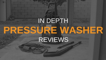 IN DEPTH PRESSURE WASHER REVIEWS