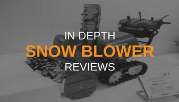 IN DEPTH SNOW BLOWER REVIEWS