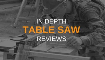 IN DEPTH TABLE SAW REVIEWS