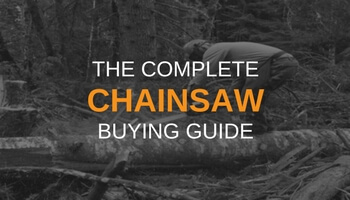 THE COMPLETE CHAINSAW BUYING GUIDE
