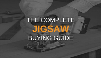 THE COMPLETE JIGSAW BUYING GUIDE