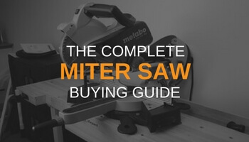 THE COMPLETE MITER SAW BUYING GUIDE
