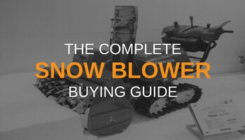 THE COMPLETE SNOW BLOWER BUYING GUIDE