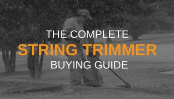 THE COMPLETE STRING TRIMMER BUYING GUIDE